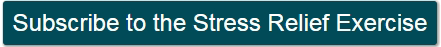 Subscribe to the Stress Relief Exercise